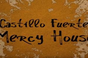 Castillo Fuerte: Mercy House